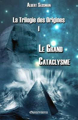 La Trilogie des Origines I - Le Grand Cataclysme