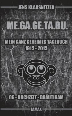 Me.Ga.GE.Ta.Bu. 06 - Mein Ganz Geheimes Tagebuch