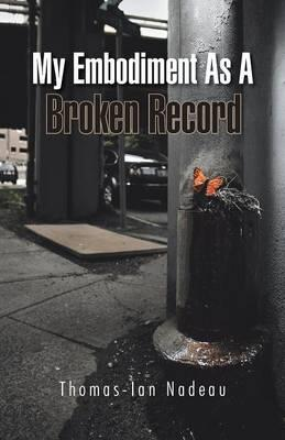 My Embodiment As a Broken Record