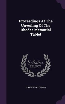 Proceedings at the Unveiling of the Rhodes Memorial Tablet
