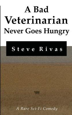 A Bad Veterinarian Never Goes Hungry