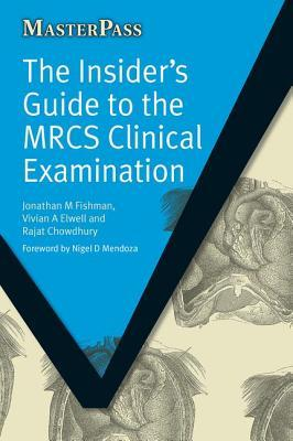 The Insider's Guide to the MRCS Clinical Examination