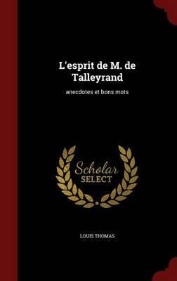 L'Esprit de M. de Talleyrand