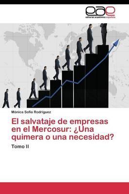 El salvataje de empresas en el Mercosur