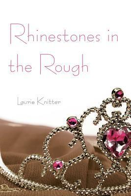 Rhinestones in the Rough