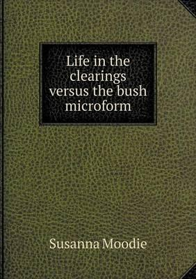 Life in the Clearings Versus the Bush Microform