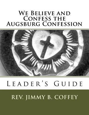 We Believe and Confess the Augsburg Confession