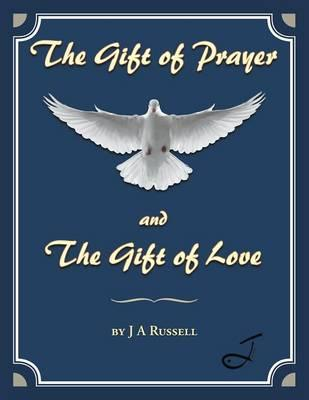 The Gift of Prayer and The Gift of Love
