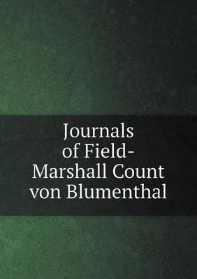 Journals of Field-Marshall Count Von Blumenthal