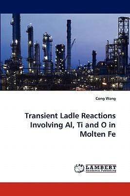 Transient Ladle Reactions Involving Al, Ti and O in Molten Fe