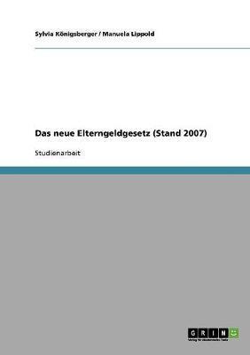 Das neue Elterngeldgesetz (Stand 2007)