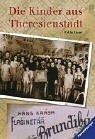 Die Kinder aus Theresienstadt.
