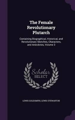 The Female Revolutionary Plutarch