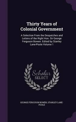 Thirty Years of Colonial Government