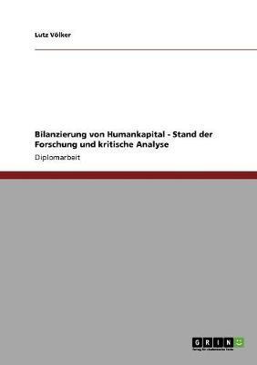 Bilanzierung von Humankapital - Stand der Forschung und kritische Analyse