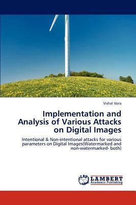 Implementation and Analysis of Various Attacks on Digital Images