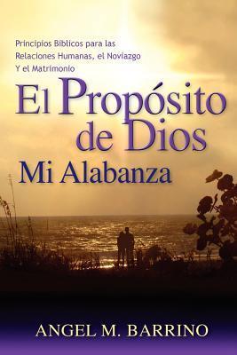 El Proposito de Dios, Mi Alabanza / The Purpose of God, My Praise