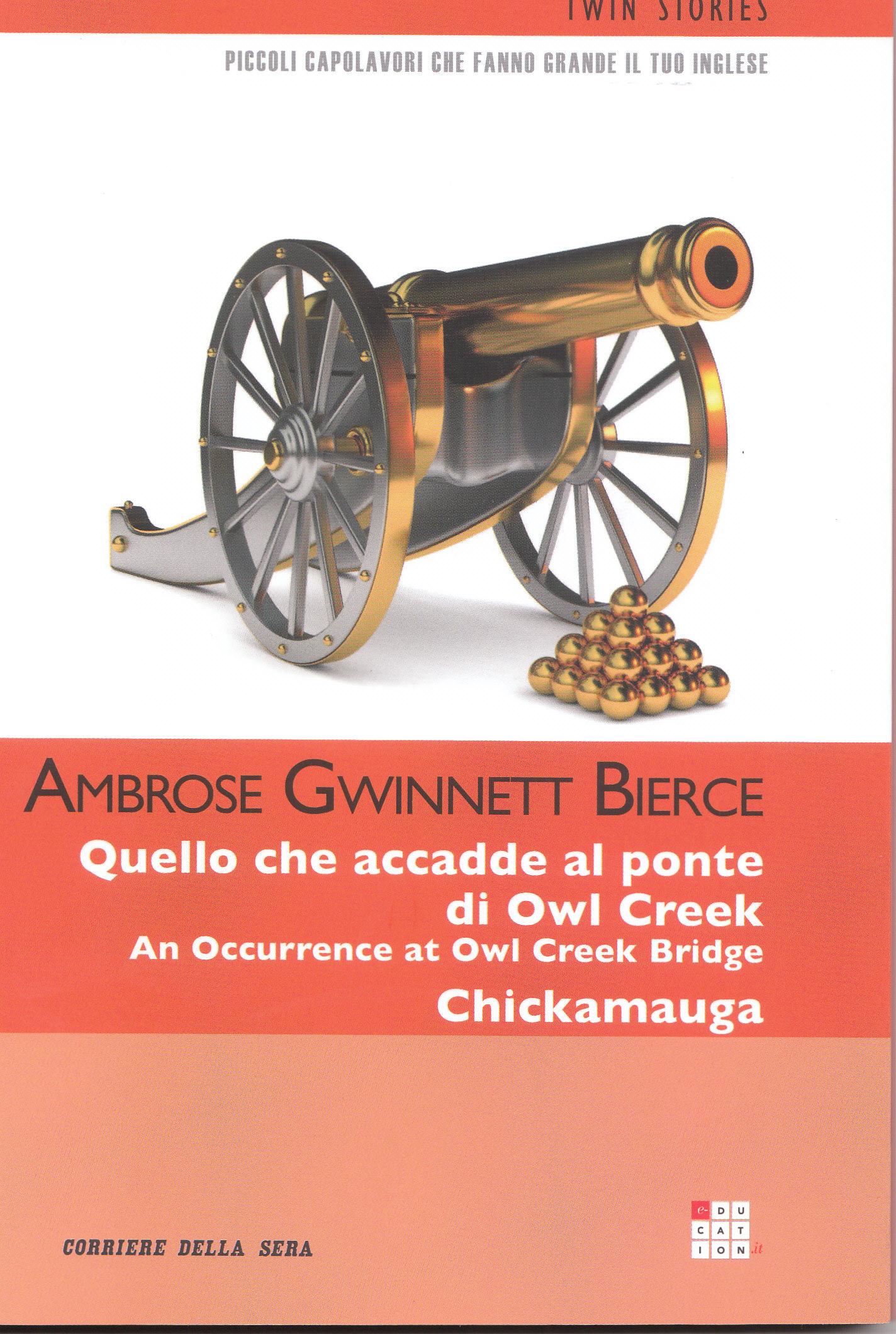 Quello che accadde al ponte di Owl Creek / An Occurrence at Owl Creek Bridge - Cickamauga