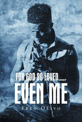 For God So Loved....Even Me