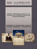 Roberts V. Metropolitan Life Ins Co U.S. Supreme Court Transcript of Record with Supporting Pleadings
