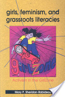 Girls, Feminism, and Grassroots Literacies
