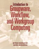 Introduction to groupware, workflow, and workgroup computing