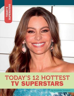 Today's 12 Hottest TV Superstars
