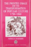 The printed image and the transformation of popular culture, 1790-1860