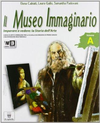 Il museo immaginario. Vol. A-B. Con arte extraeuropea e glossario. Per la Scuola media. Con espansione online
