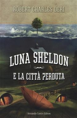 Luna Sheldon e la città perduta
