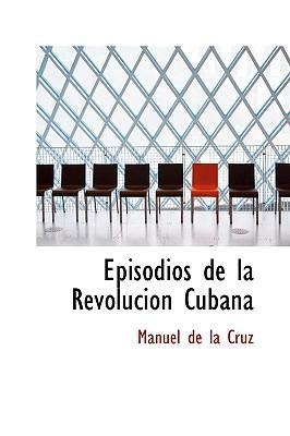 Episodios de la Revolucion Cubana