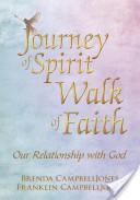 Journey of Spirit, Walk of Faith