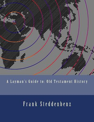 A Layman's Guide to Old Testament History