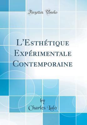 L'Esthétique Expérimentale Contemporaine (Classic Reprint)