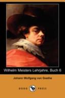 Wilhelm Meisters Lehrjahre, Buch 6(Dodo Press)