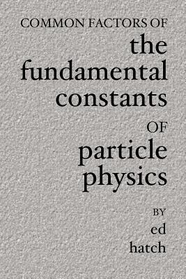 Common Factors Of The Fundamental Constants Of Particle Physics