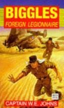 Biggles, Foreign Legionnaire