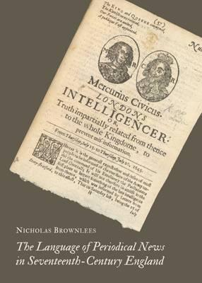 The Language of Periodical News in Seventeenth-Century England