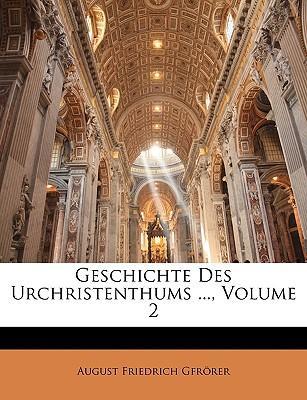 Geschichte Des Urchristenthums ..., II Haupttheil