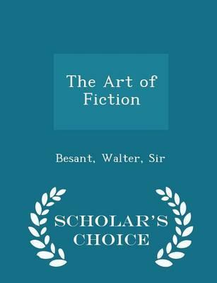 The Art of Fiction - Scholar's Choice Edition
