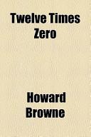 Twelve Times Zero