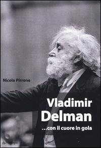 Vladimir Delman... con il cuore in gola