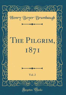 The Pilgrim, 1871, Vol. 2 (Classic Reprint)