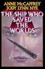 The Ship Who Saved the Worlds