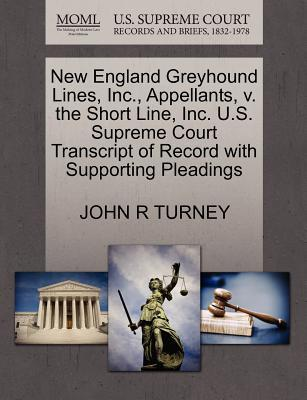 New England Greyhound Lines, Inc., Appellants, V. the Short Line, Inc. U.S. Supreme Court Transcript of Record with Supporting Pleadings