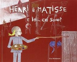 Henri è Matisse… e io chi sono?