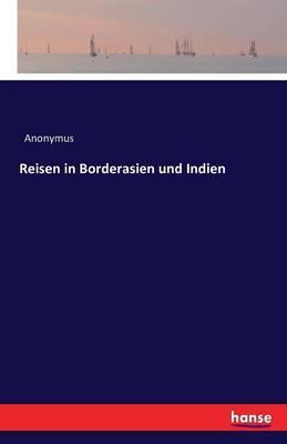 Reisen in Borderasien und Indien