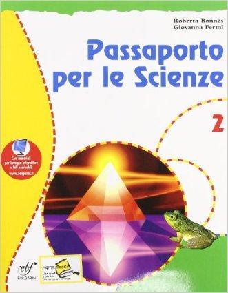 Passaporto per le scienze. Con materiali per il docente. Per la Scuola media