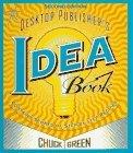 The Desktop Publisher's Idea Book