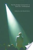 The Routledge Companion to Directors' Shakespeare